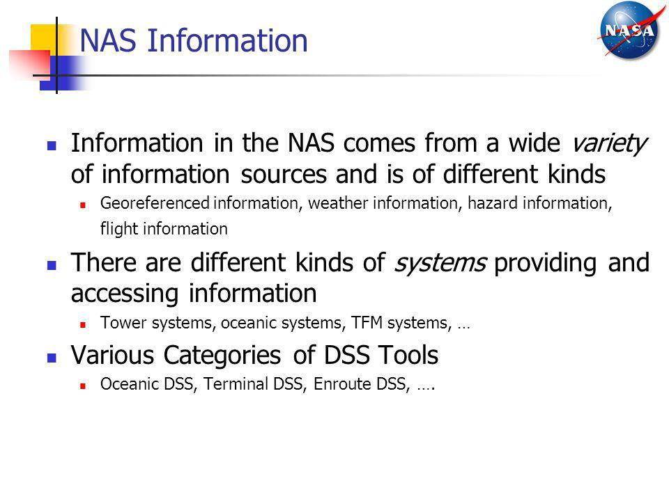 NAS Information Information in the NAS comes from a wide variety of information sources and is of different kinds.