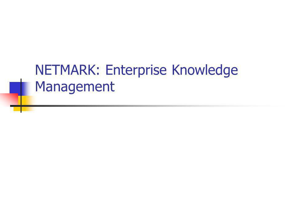 NETMARK: Enterprise Knowledge Management