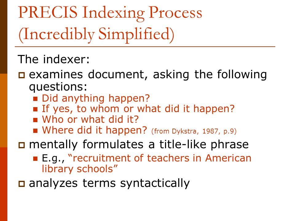 PRECIS Indexing Process (Incredibly Simplified)