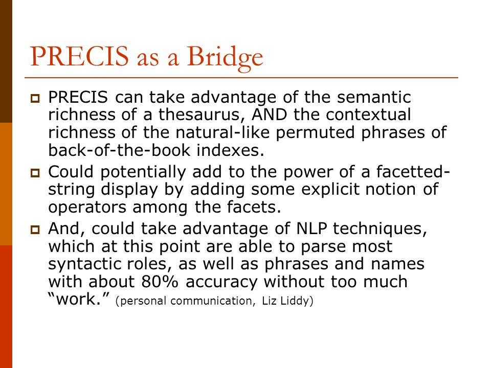 PRECIS as a Bridge