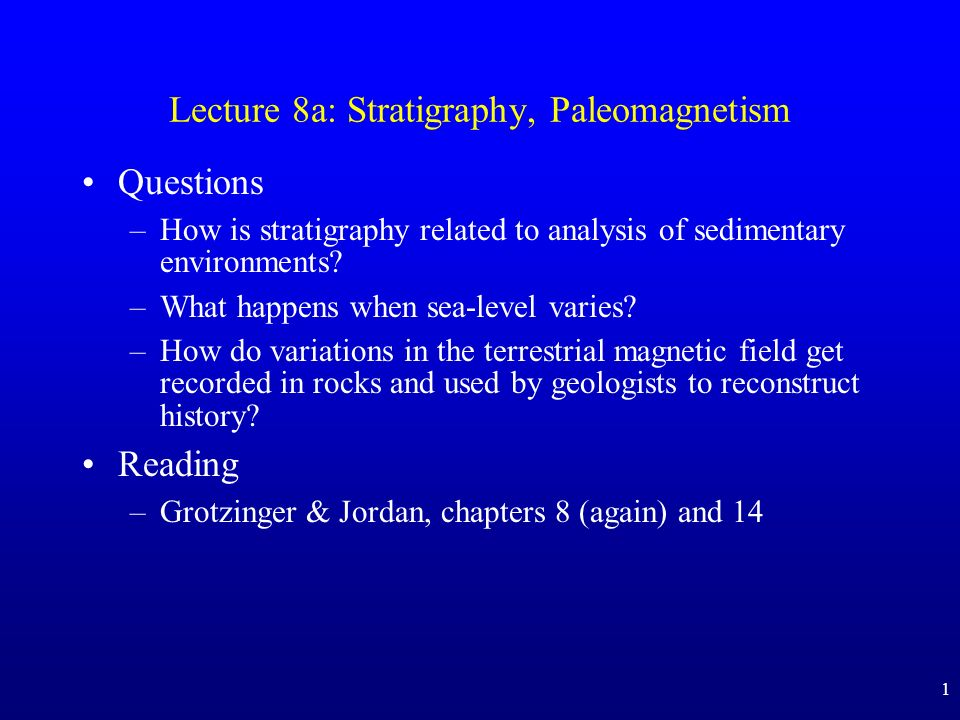 Lecture 8a: Stratigraphy, Paleomagnetism