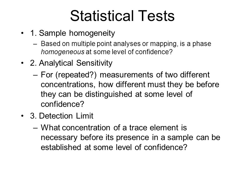 Statistical Tests 1. Sample homogeneity 2. Analytical Sensitivity