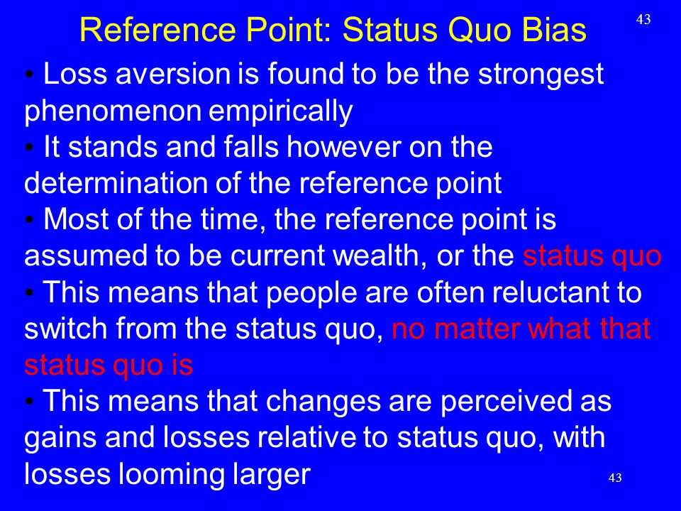 Reference Point: Status Quo Bias