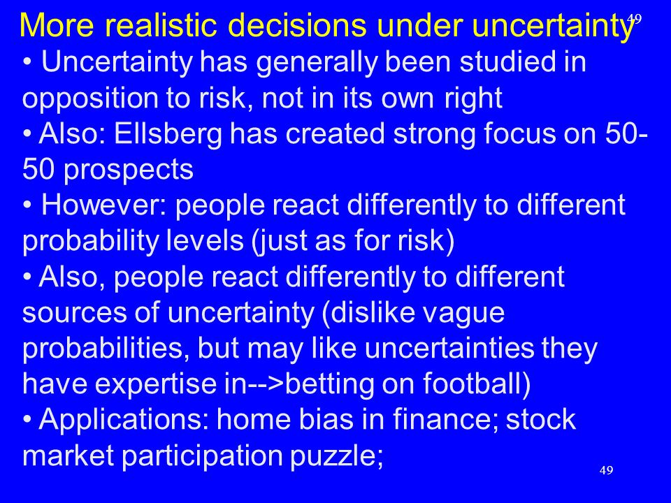 More realistic decisions under uncertainty