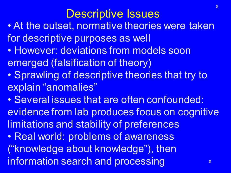 8 Descriptive Issues. At the outset, normative theories were taken for descriptive purposes as well.