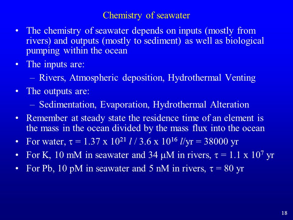 Rivers, Atmospheric deposition, Hydrothermal Venting The outputs are: