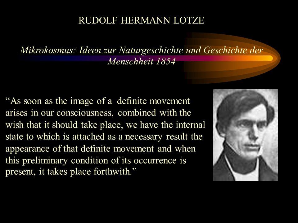 RUDOLF HERMANN LOTZE Mikrokosmus: Ideen zur Naturgeschichte und Geschichte der Menschheit 1854.