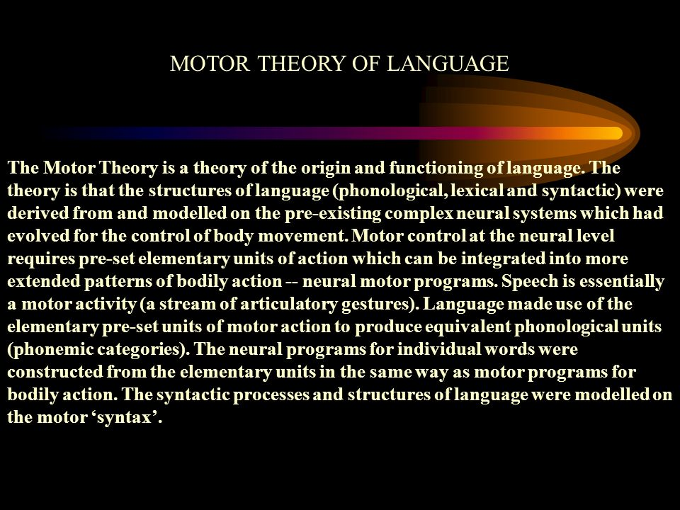 MOTOR THEORY OF LANGUAGE