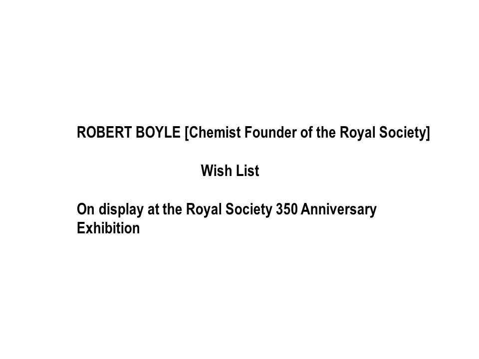 ROBERT BOYLE [Chemist Founder of the Royal Society]