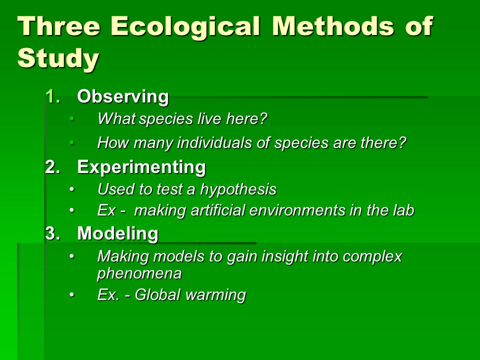 Three Ecological Methods of Study