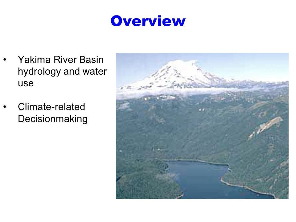 Overview Yakima River Basin hydrology and water use