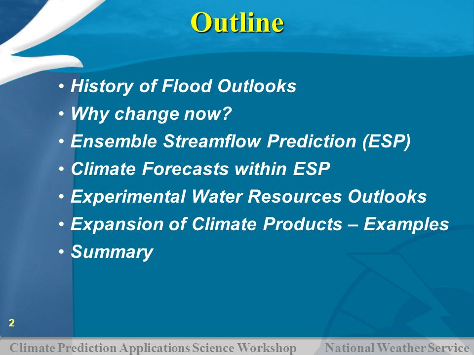 Outline History of Flood Outlooks Why change now