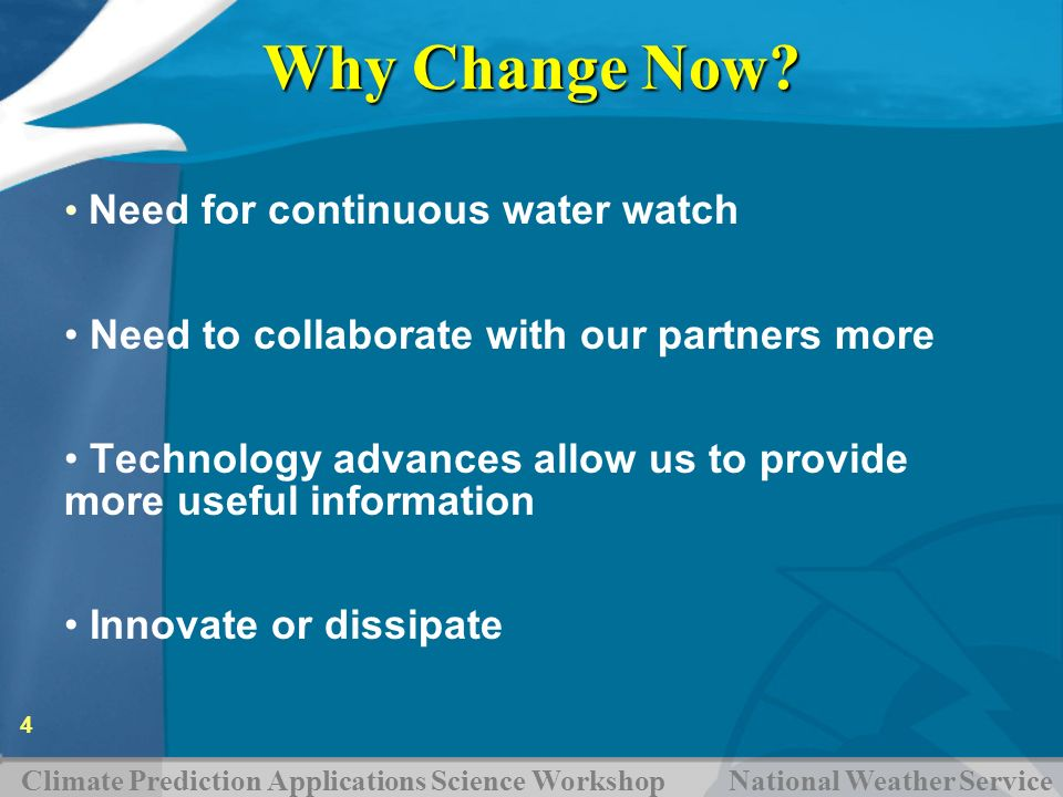 Why Change Now Need for continuous water watch