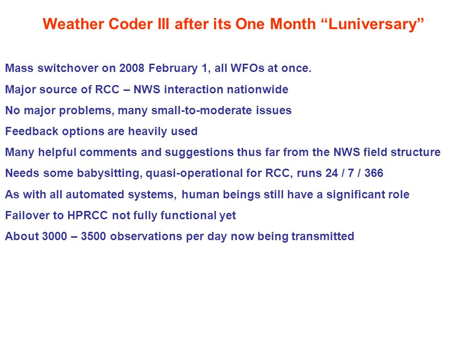 Weather Coder III after its One Month Luniversary