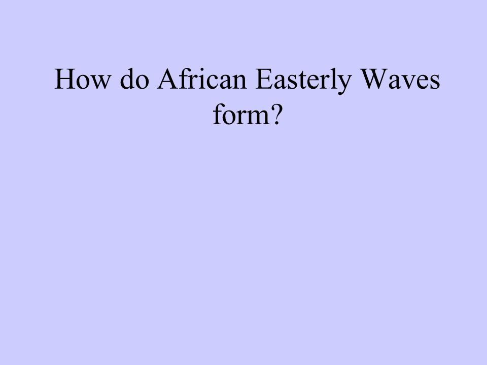 How do African Easterly Waves form