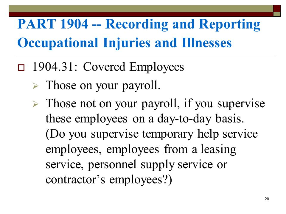 PART Recording and Reporting Occupational Injuries and Illnesses