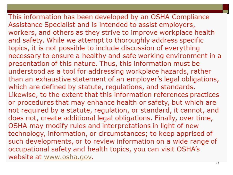 This information has been developed by an OSHA Compliance Assistance Specialist and is intended to assist employers, workers, and others as they strive to improve workplace health and safety.