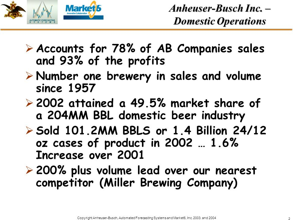 Anheuser-Busch Inc. – Domestic Operations