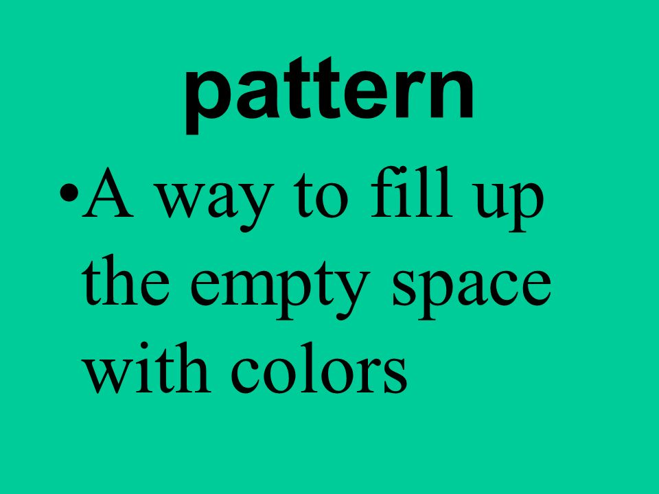 pattern A way to fill up the empty space with colors