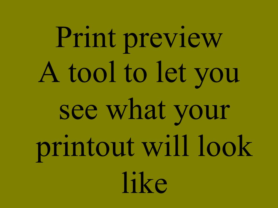 A tool to let you see what your printout will look like