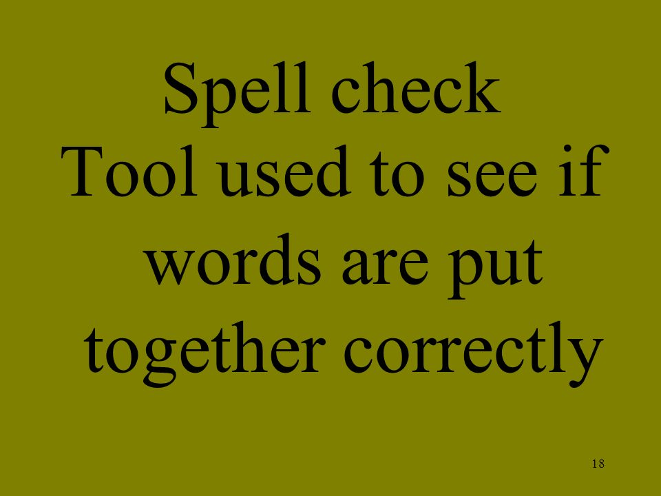 Tool used to see if words are put together correctly