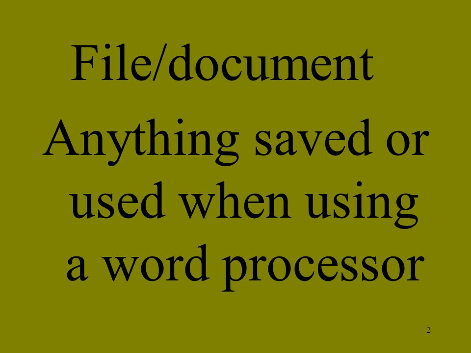 Anything saved or used when using a word processor