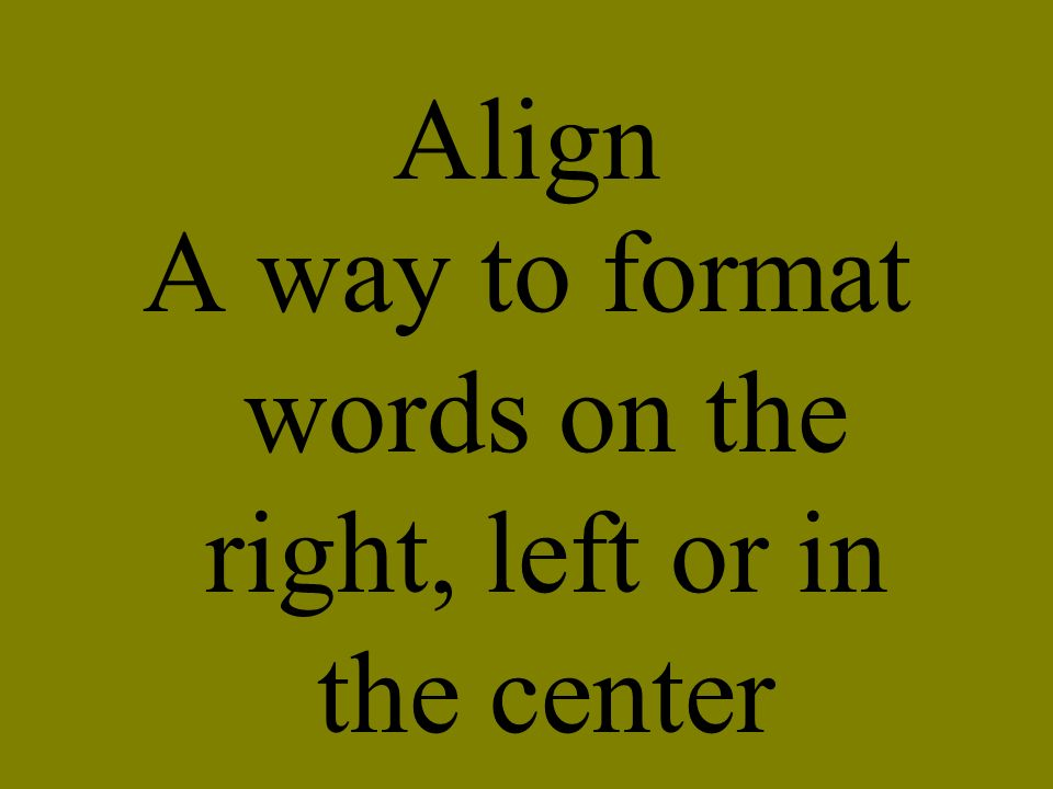 A way to format words on the right, left or in the center