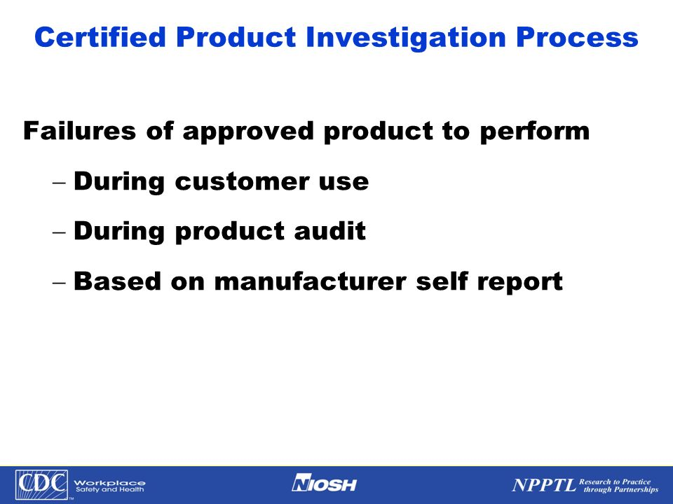 Certified Product Investigation Process