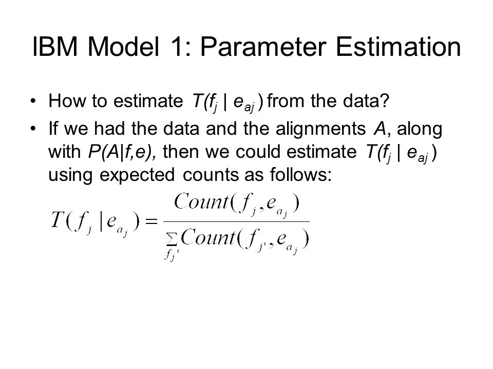 lBM Model 1: Parameter Estimation