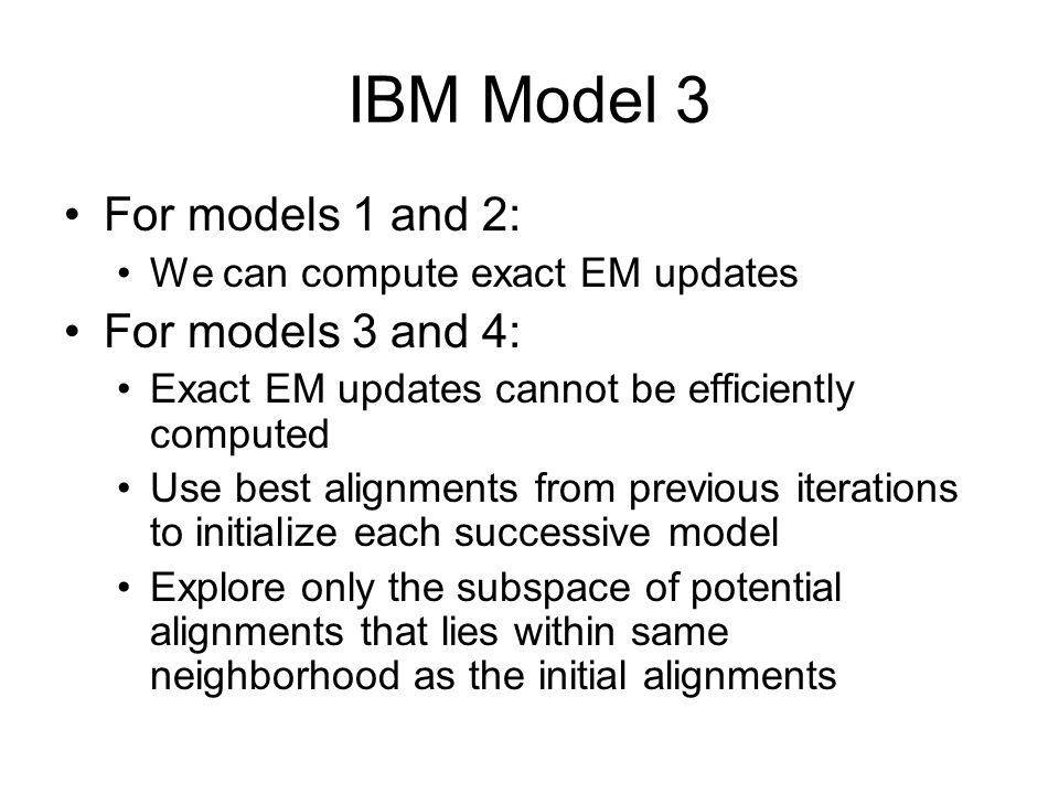 IBM Model 3 For models 1 and 2: For models 3 and 4:
