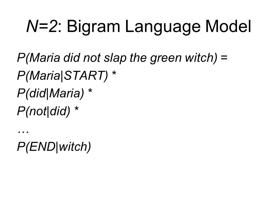 N=2: Bigram Language Model
