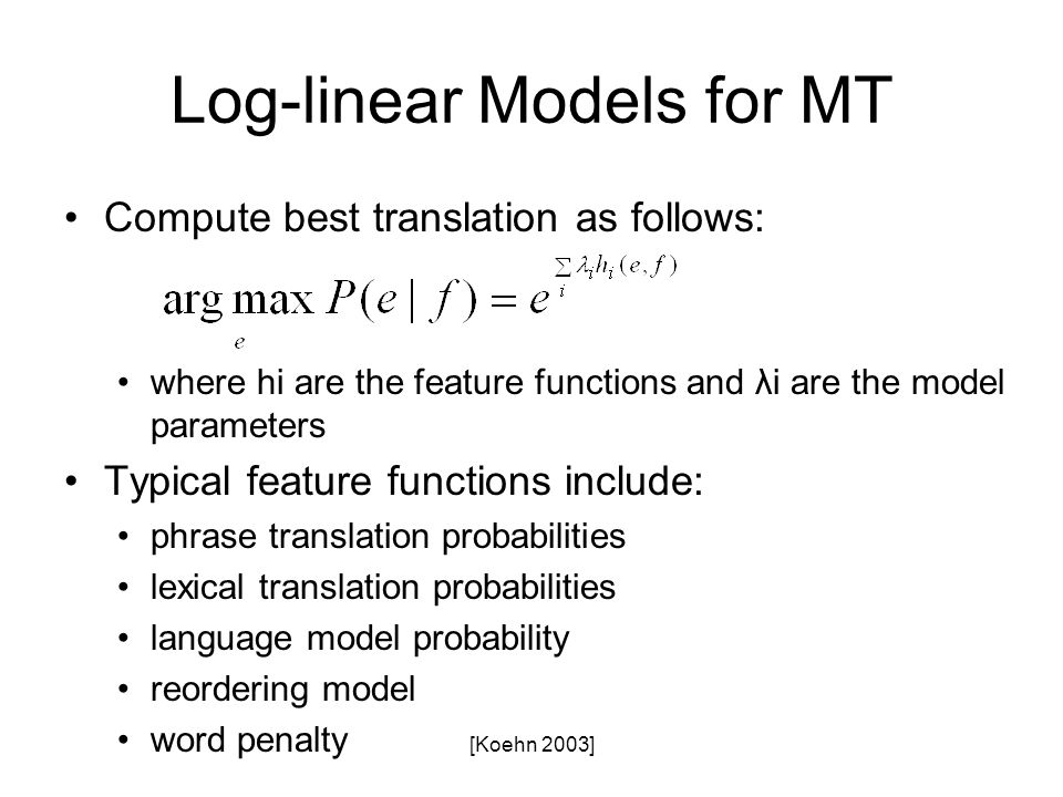 Log-linear Models for MT