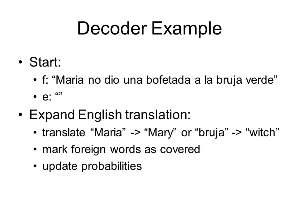 Decoder Example Start: Expand English translation: