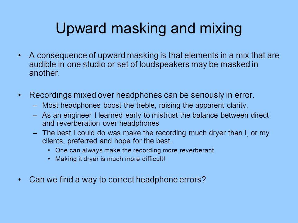 Upward masking and mixing