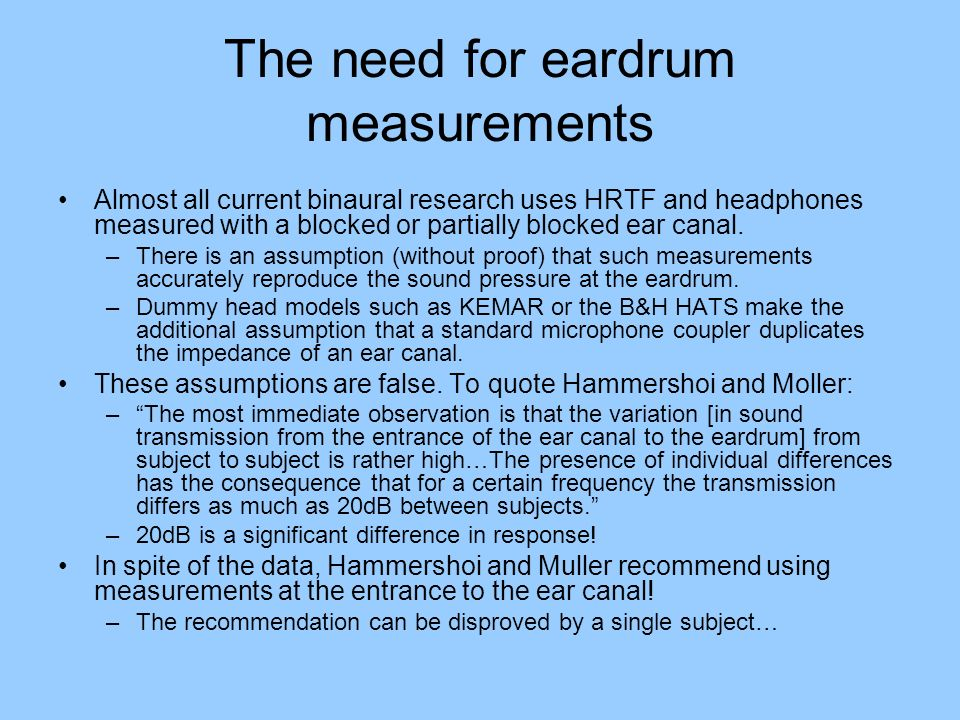The need for eardrum measurements