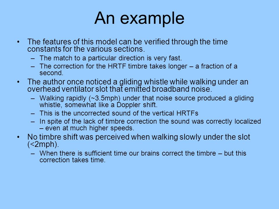 An example The features of this model can be verified through the time constants for the various sections.