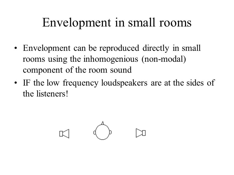 Envelopment in small rooms