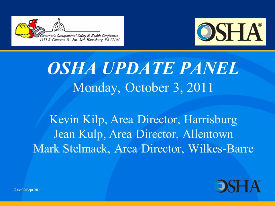 OSHA UPDATE PANEL Monday, October 3, 2011