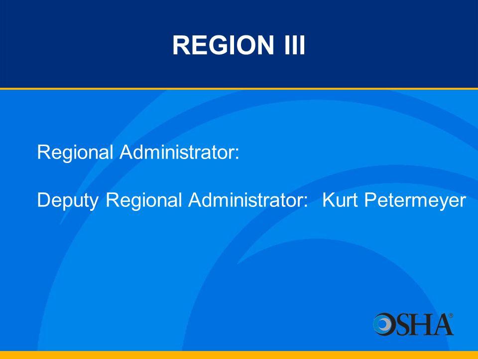 REGION III Regional Administrator: