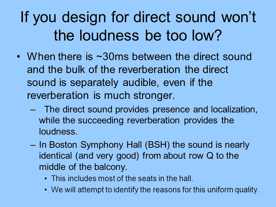 If you design for direct sound won't the loudness be too low