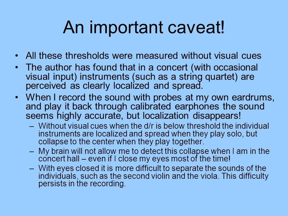 An important caveat! All these thresholds were measured without visual cues.