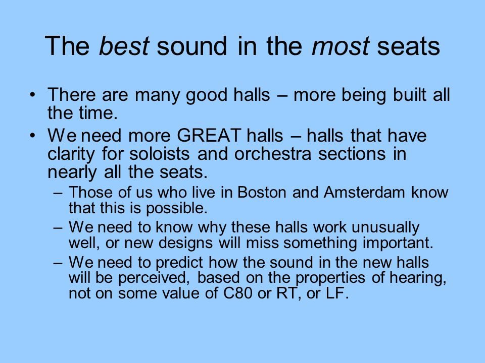 The best sound in the most seats