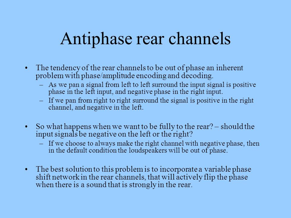 Antiphase rear channels