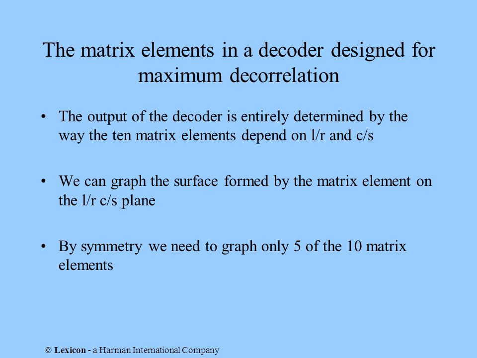 The matrix elements in a decoder designed for maximum decorrelation