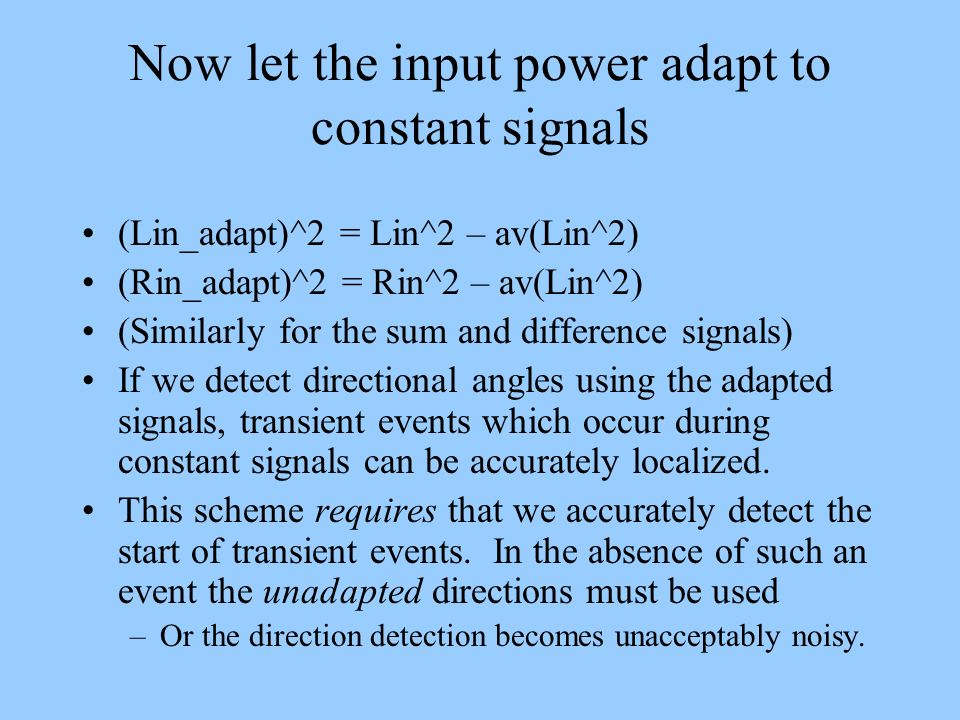 Now let the input power adapt to constant signals