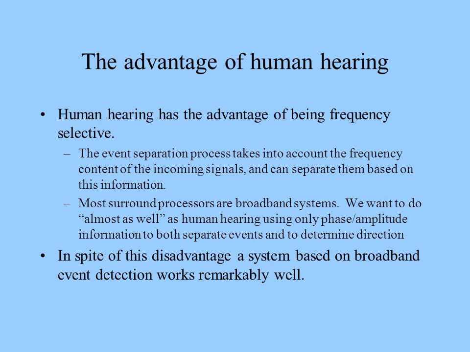 The advantage of human hearing