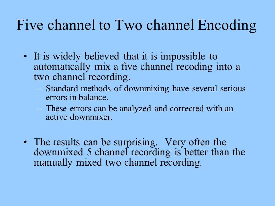 Five channel to Two channel Encoding