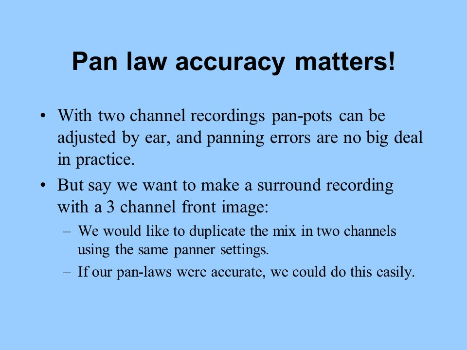 Pan law accuracy matters!