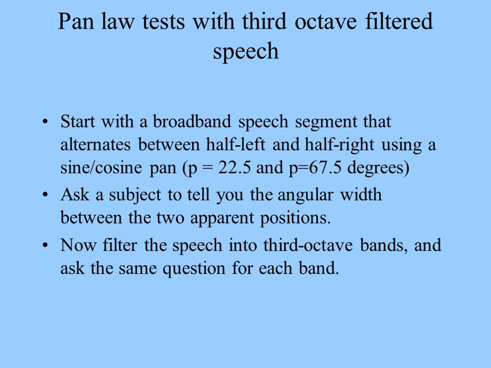 Pan law tests with third octave filtered speech