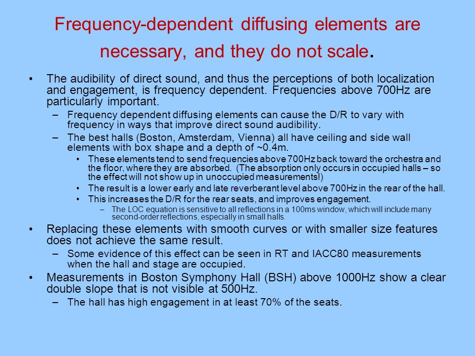 Frequency-dependent diffusing elements are necessary, and they do not scale.